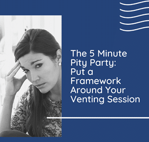 five minute pity party